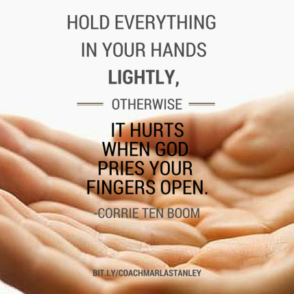 Image result for corrie ten boom quote on holding things lightly