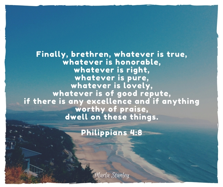 Finally, brethren, whatever is true, whatever is honorable, whatever is right, whatever is pure, whatever is lovely, whatever is of good repute, if there is any excellence and if anything worthy of praise, dwell on thes.jpg