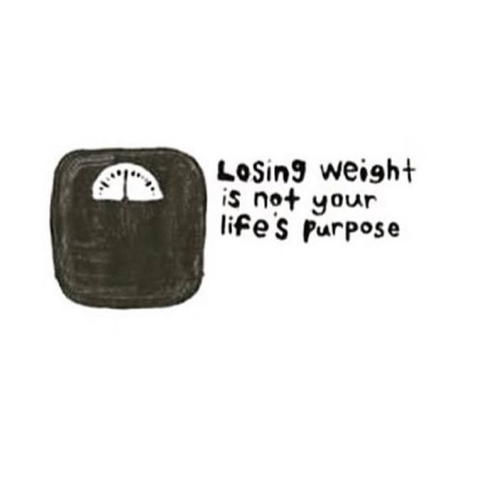 losing weight is not your purpose.jpg